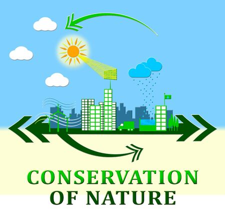 Conservation Of Nature Town Means Conserve 3d Illustration