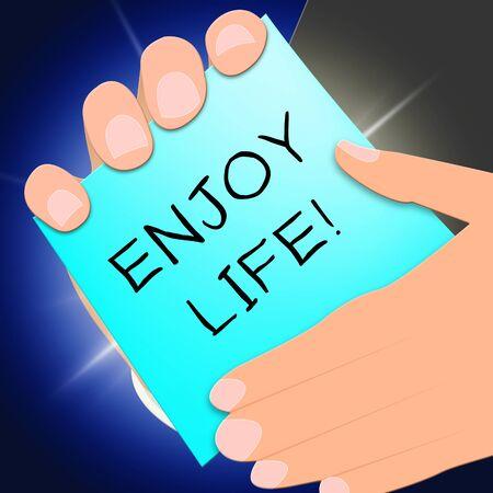 Enjoy Life Representing Cheerful Living 3d Illustration