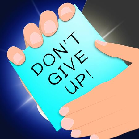 Dont Give Up Representing Motivate 3d Illustration
