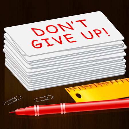 Dont Give Up Card Representing Motivate 3d Illustration