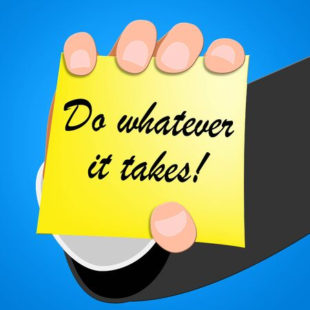 Do Whatever It Takes Showing Determination 3d Illustration