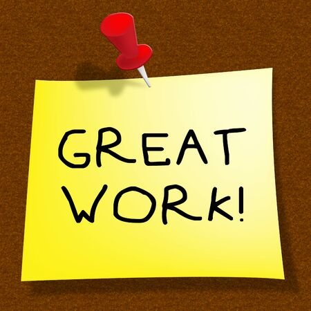 Great Work Message Means Awesome Job 3d Illustration Stock Photo