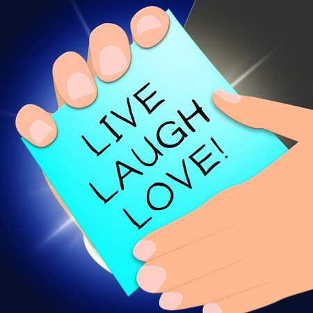 Live Laugh Love Representing Cheerful Living 3d Illustration