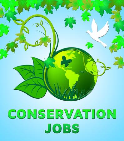Conservation Jobs Design Showing Preservation 3d Illustration Stock Photo