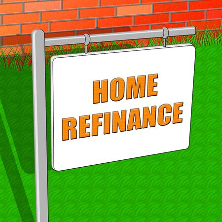refinancing: Home Refinance Means Equity Mortgage 3d Illustration Stock Photo