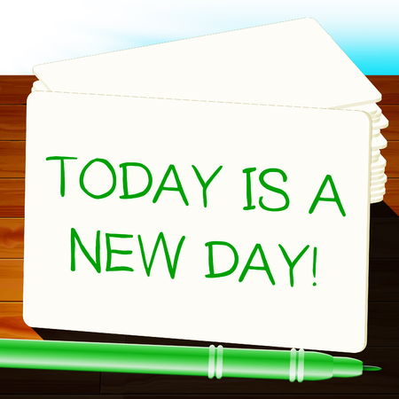 Today Is A New Day Shows Joy 3d Illustration Stock Photo