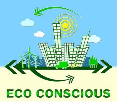 conscious: Eco Conscious Town Means Environment Aware 3d Illustration Stock Photo