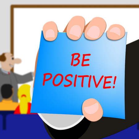 Be Positive Showing Optimist Mindset 3d Illustration