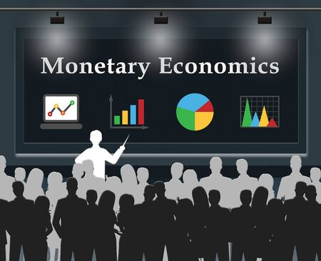 Monetary Economics Meaning Finance Economy 3d Illustration