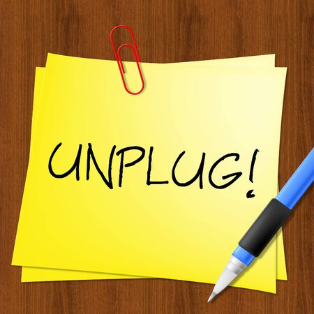 unplugging: Unplug Message Note Represents Disconnect Power 3d Illustration