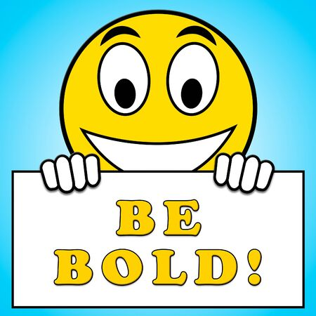 unafraid: Be Bold Meaning Unshrinking Stout 3d Illustration