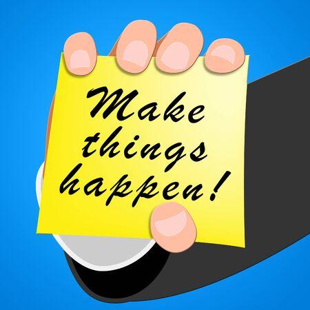 Make Things Happen Showing Motivation 3d Illustration