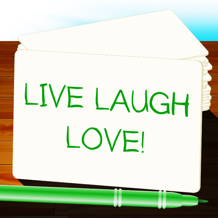 Live Laugh Love Represents Cheerful Living 3d Illustration Stock Photo