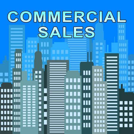 Commercial Sales Skyscrapers Describes Real Estate Offices 3d Illustration