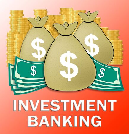 Investment Banking Dollars Meaning Bank Investing 3d Illustration