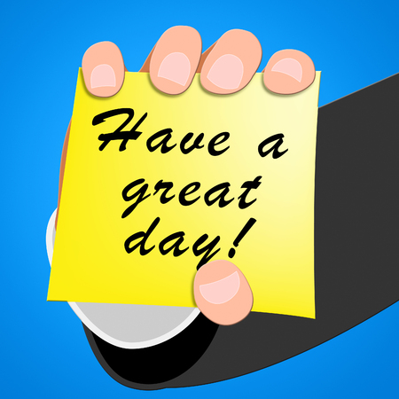 Have A Great Day Meaning Happy Today 3d Illustration