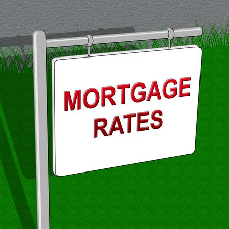mortgage rates: Mortgage Rates Represents Real Estate 3d Illustration