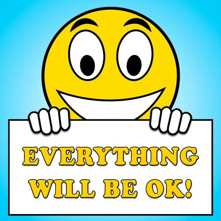 Everything Will Be Ok Smile Sign 3d Illustration