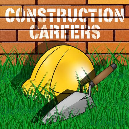 Construction Careers Builders Hat Represents Building Occupation 3d Illustration Stock Photo
