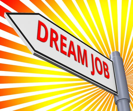 incomparable: Dream Job Road Sign Meaning Top Jobs 3d Illustration
