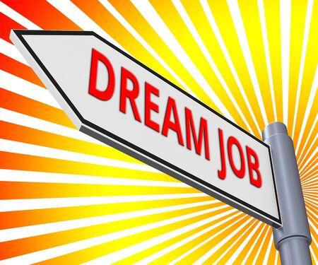 Dream Job Road Sign Meaning Top Jobs 3d Illustration