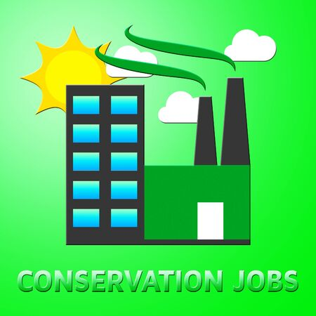 forestation: Conservation Jobs Factory Represents Preservation 3d Illustration Stock Photo