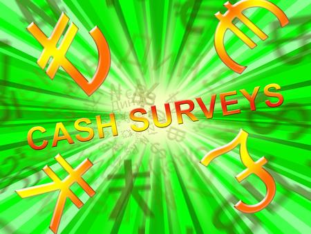 Cash Surveys Symbols Means Paid Survey 3d Illustration Stock Photo