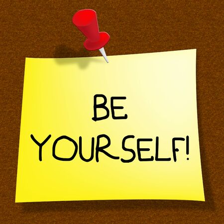 Be Yourself Message Meaning Act Normal 3d Illustration