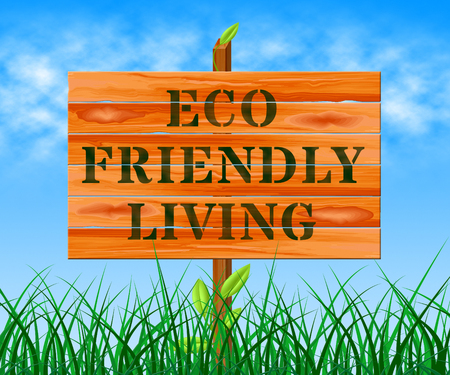 earth day: Eco Friendly Living Sign Means Green Life 3d Illustration Stock Photo