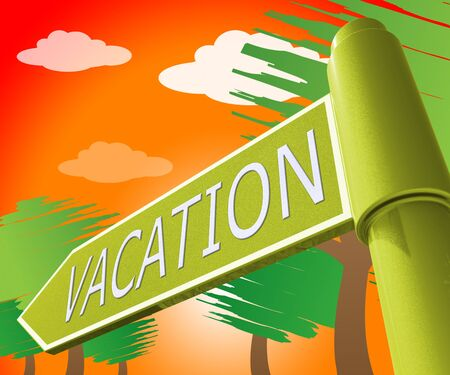 representing: Vacation Travel Road Sign Representing Holiday Journey 3d Illustration