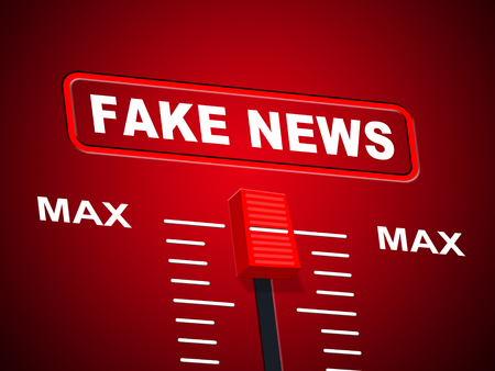 Fake News At Maximum Meaning Hoax 3d Illustration Stock Photo