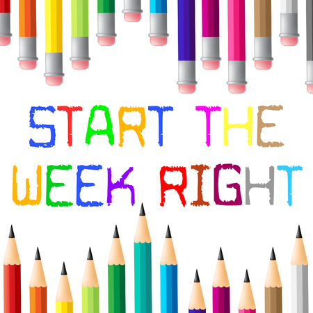 Thought For The Week - Start It Right Pencils - 3d Illustration