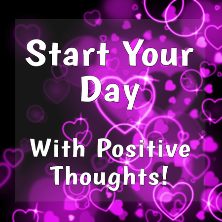 Thought For The Week - Start Your Day Positively - 3d Illustration