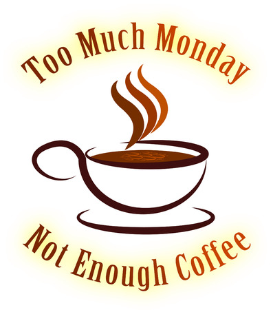 Monday Coffee Quotes - Not Enough Caffeine- 3d Illustration Stock Photo