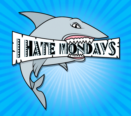 Hate Monday Quotes - Shark Sign Board - 3d Illustration Stock Photo