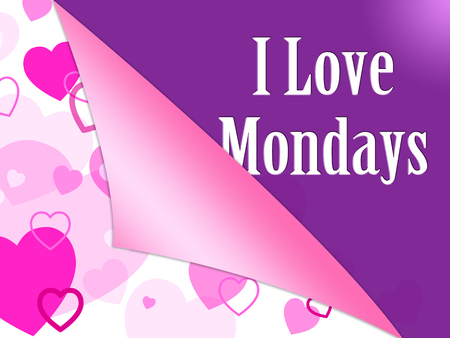 Positive Monday Quotes - Love The Day Hearts - 3d Illustration