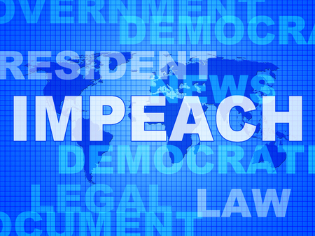 Impeachment Words To Impeach Corrupt President Or Politician. Demonstration Against Government For Legal Removal