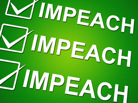 Impeach Vote To Remove Corrupt President Or Politician. Legal Indictment In Politics. Foto de archivo