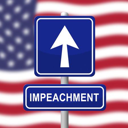 US Impeachment Sign To Remove Corrupt President Or Politician. Legal Indictment In Politics.