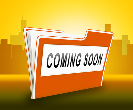 Coming Soon Folder Shows Upcoming Real Estate Property Available. Realty Ownership Project Upcoming - 3d Illustration
