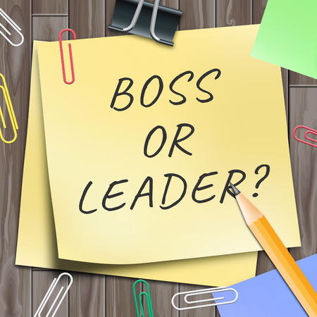 Boss Vs Leader Note Means Leading A Team Better Than Managing. Encouraging Confident Strategy And Strong Concepts 3d Illustration