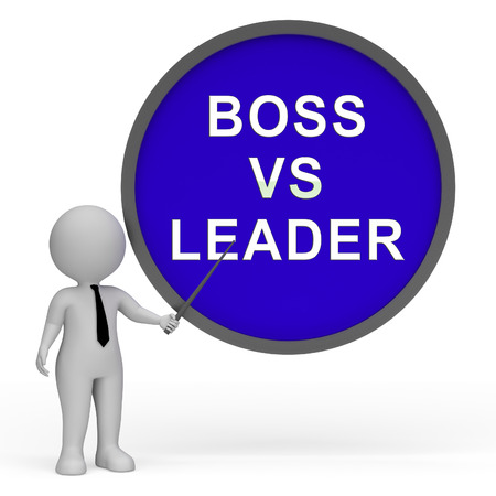 Boss Vs Leader Sign Means Leading A Team Better Than Managing. Encouraging Confident Strategy And Strong Concepts 3d Illustration