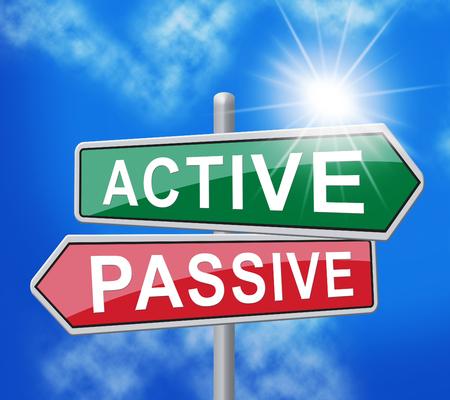 Active Vs Passive Signpost Demonstrates Positive Energy Attitude Or Negative Laziness 3d Illustration Stock Photo