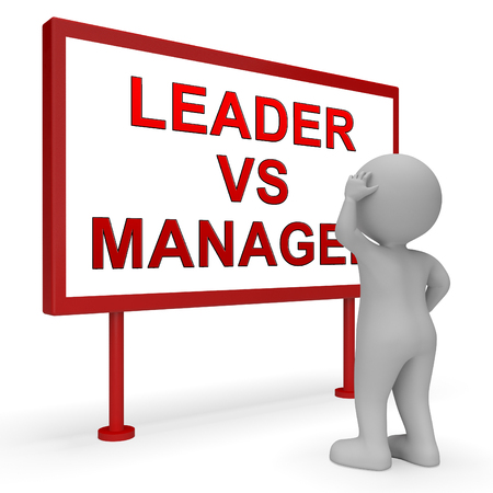Leader Vs Manager Sign Demonstrates Managing Versus Leading. Professional Leadership And Strategy Against Just Supervising - 3d Illustration