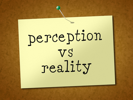 Perception Vs Reality Note Compares Thought Or Imagination With Realism. Looks At Insight And Feeling - 3d Illustration Banque d'images - 120355344