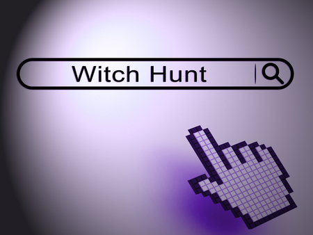 Witch Hunt Search Meaning Harassment or Bullying To Threaten Or Persecute 3d Illustration. Deep State Trying To Harass The President