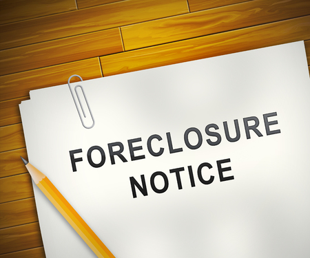 Foreclosure Notice Form Means Warning That Property Will Be Repossessed. Mortgage Failure Prompts Eviction And Sale - 3d Illustration Stock Photo