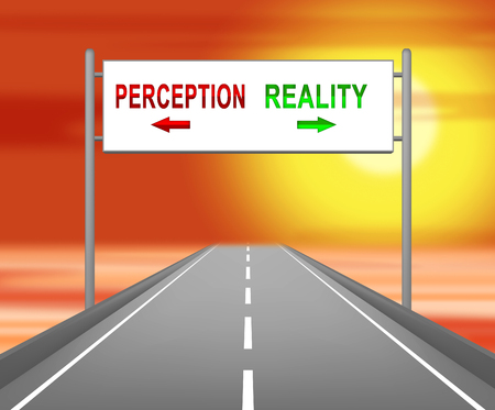 Perception Vs Reality Sign Compares Thought Or Imagination With Realism. Looks At Insight And Feeling - 3d Illustration Banque d'images - 120385100