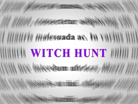Witch Hunt Word Meaning Harassment or Bullying To Threaten Or Persecute 3d Illustration. Deep State Trying To Harass The President
