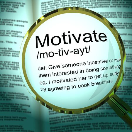 Motivate definition concept means to incite or excite and energise. Inspirational comments for Positive Action - 3d illustration
